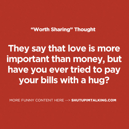 essay about money is more important than love Love is said to be the most beautiful feeling on earth the people who experience this feeling are said to be the luckiest people on earth people often say that they.